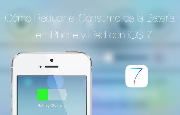 Ahorrar Bateria iPhone iPad con iOS7