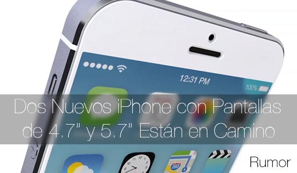 iPhone 4.7 y 5.7 Pulgadas - Rumor