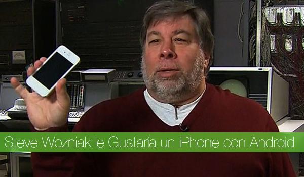 Steve Wozniak iPhone Android