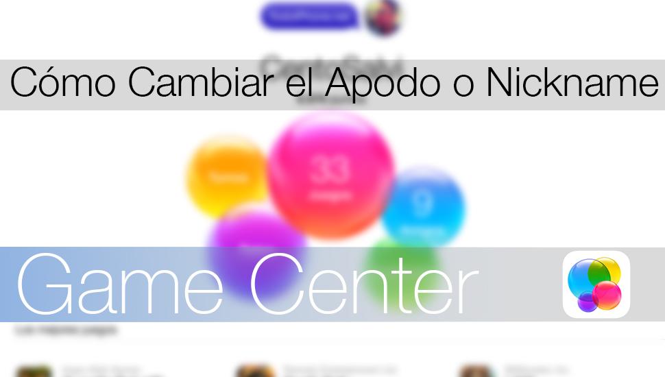 Cambiar Nickname Game Center