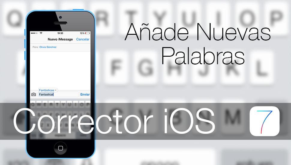 Corrector iOS - Como Añadir Nuevas Palabras