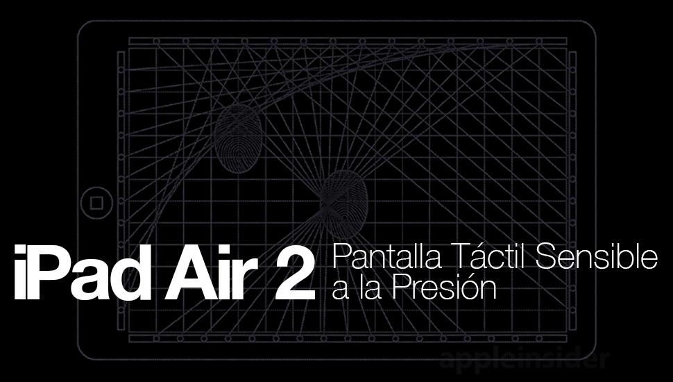 iPad Air 2 Pantalla Sensible Presion