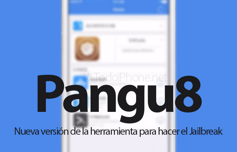 Nueva versión de Pangu8 para el Jailbreak de iOS 8.x, guía para actualizar
