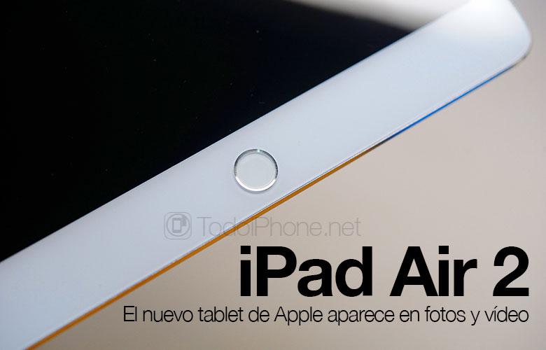 iPad-Air-2-Nuevas-Fotos-Video