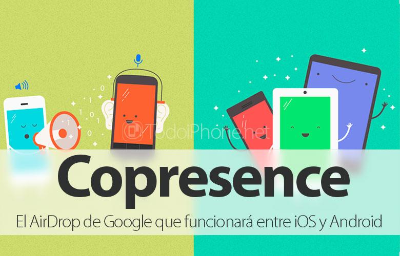 google-copresence-airdrop-funcionara-android-ios