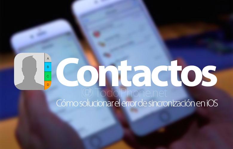 como-solucionar-error-sincronizar-contactos-ios
