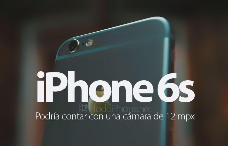 iphone-6s-posible-camara-12-mpx