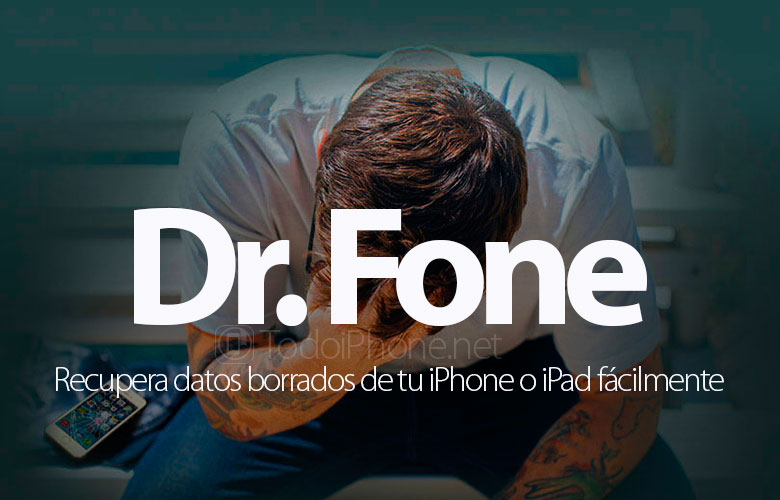 dr-fone-recuperar-datos-borrados-iphone-ipad-mac-windows
