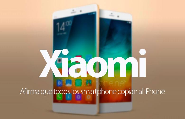 xiaomi-afirma-todos-smartphone-copian-iphone