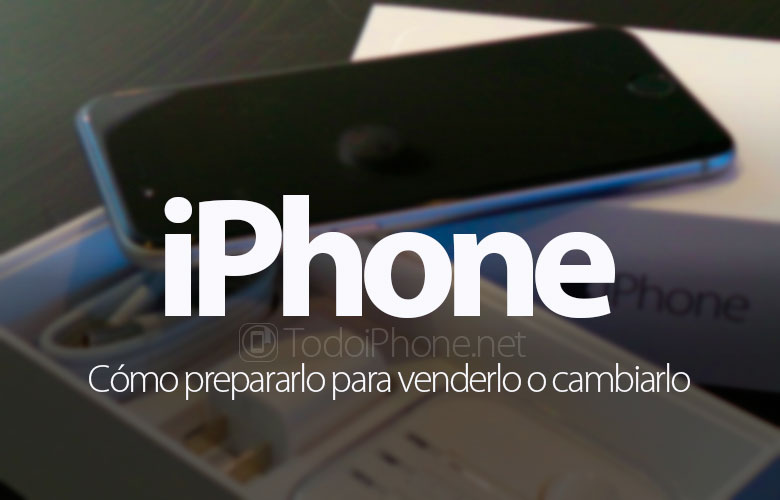 como-preparar-iphone-venderlo-cambiar
