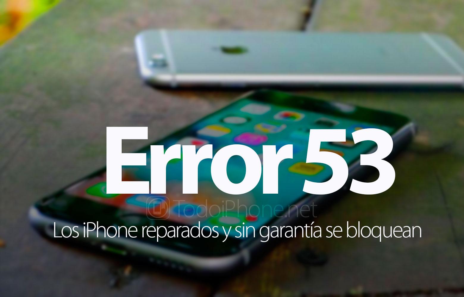 error-53-iphone-reparados-sin-garantia-bloquean