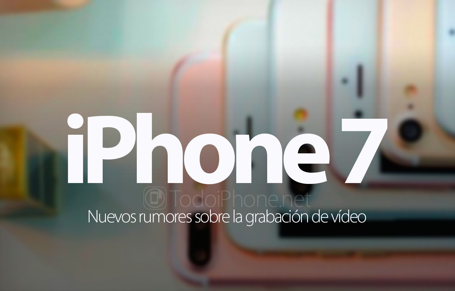 iphone-7-grabar-videos-4k-60-fps-rumor