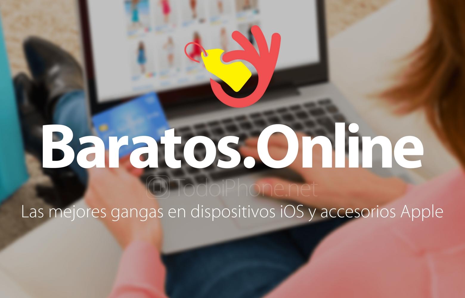 Baratos.Online las mejores gangas en dispositivos iOS y accesorios Apple