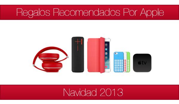 Regalos Apple Recomendados Navidad 2013