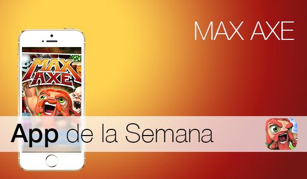Max Axe App Semana iTunes