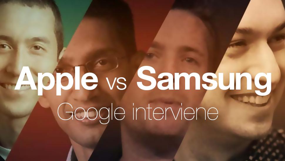 Apple vs Samsung - Google Interviene