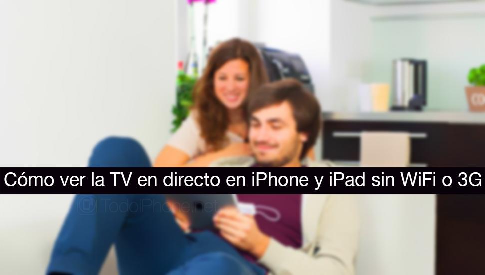 ver-tv-directo-iphone-ipad-sin-wifi-3g