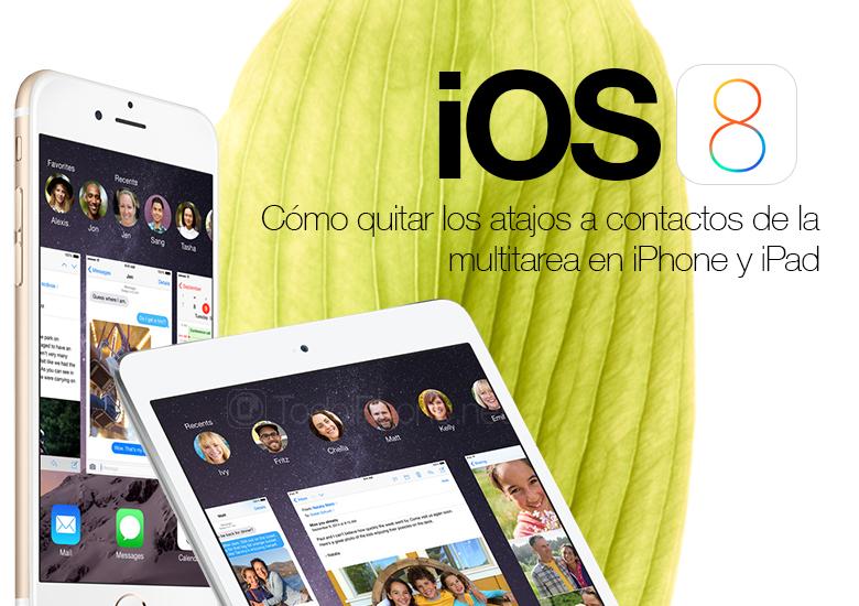 iOS-8-quitar-atajos-contactos-multitarea-iPhone-iPad