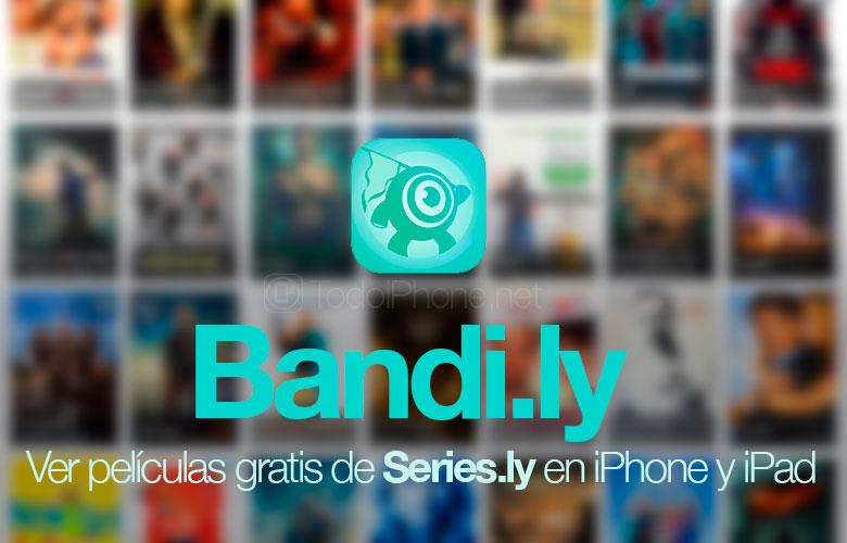 Ver-peliculas-gratis-seriesly-iphone-ipad-bandily