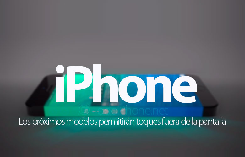 proximos-iphone-permitiran-toques-fuera-pantalla