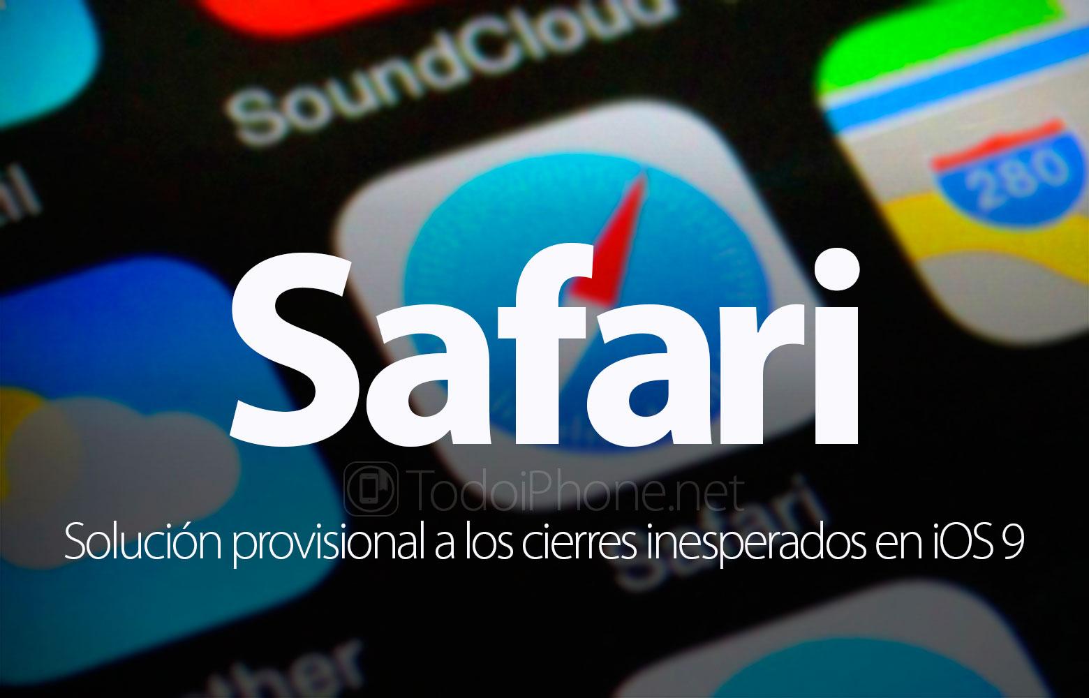 safari-solucion-provisional-cierres-inesperados-ios-9