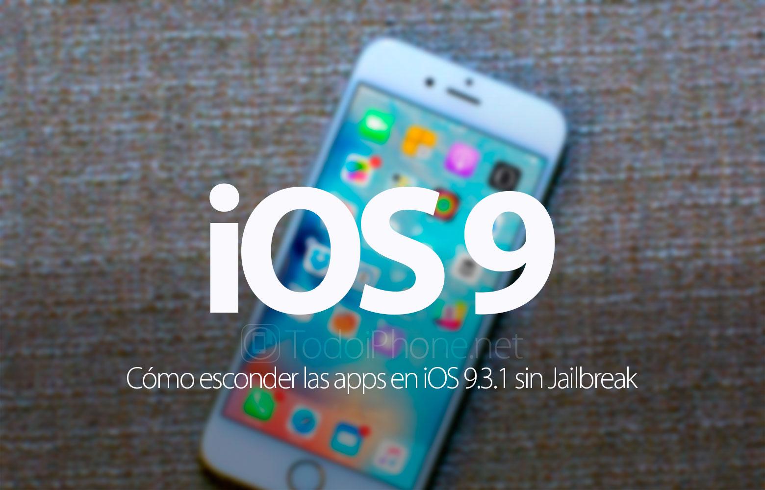 como-esconder-apps-ios-9-3-1-sin-jailbreak